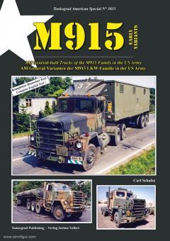 Schulze, Carl: M915 Early Variants. AM General-Varianten der M915 Lkw-Familie in der US Army