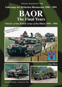 Blume, Peter: BAOR. The Finale Years. Fahrzeuge der britischen Rheinarmee 1980-1994