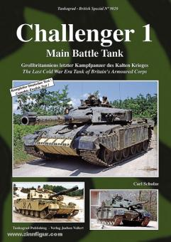 Schulze, C.: Challenger 1 Main Battle Tank. The Last Cold War Era Tank of Britain's Armoured Corps