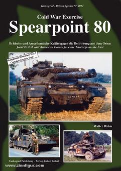 Böhm, W.: Cold War Exercise. Spearpoint 80. Joint British and American Forces face the Threat from the East