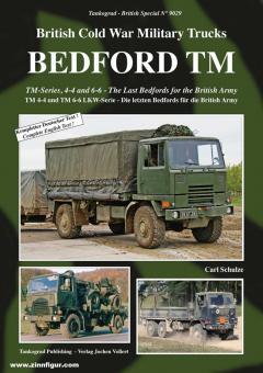 Schulze, Carl: British Cold War Military Trucks. Bedford TM. TM 4-4 und TM 6-6 Lkw-Serie. Die letzten Bedfords für die Britische Armee