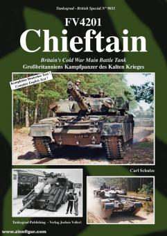 Schulze, Carl: FV4201 Chieftain. Großbritanniens Kampfpanzer des Kalten Krieges