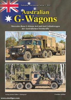 Arthur, Gorden: Australian G-Wagons. Mercedes-Benz G-Klasse 4x4 und 6x6 Geländewagen der Australischen Streitkräfte