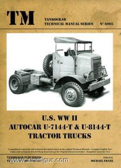 Franz, M. (Hrsg.): U.S. WW2 Autocar U-7144-T & U-8144-T Tractor Trucks