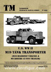 Franz, M. (Hrsg.): U.S. WW2 M19 Tank Transporter (M20 Diamond T 980/981 & M9 Rogers 45-ton Trailer)