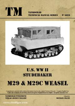 Franz, M. (Hrsg.): U.S. WW2 Studebaker. M29 & M29C Weasel