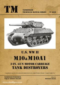 Franz, M. (Hrsg.): U.S. WW2 M10 & M10A1 3-in. Gun Motor Carriage Tank Destroyers
