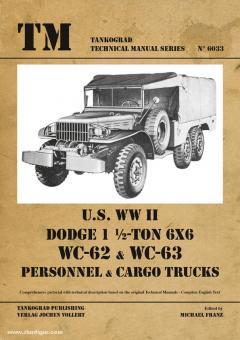 Franz, Michael (Hrsg.):: U.S. WW2 Dodge 1½-Ton 6x6 WC-62 & WC-63 Personnel & Cargo Trucks