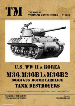 Franz, M. (Hrsg.): U.S. WW2 & Korea M36, M36B1 & M36B2 90 mm Gun Motor Carriage Tank Destroyers