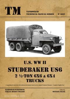 Franz, M. (Hrsg.): U.S. WW2 Studebaker US6 2 1/2-Ton 6x6 & 6x4 Trucks