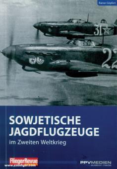 Göpfert, Rainer: FliegerRevue kompakt. Band 13: Sowjetische Jagdflugzeuge im Zweiten Weltkrieg