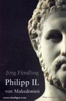Fündling, J.: Philipp II. von Makedonien