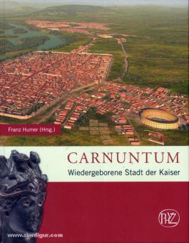 Humer, F. (Hrsg.): Carnuntum. Wiedergeborene Stadt des Kaisers