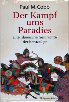 Cobb, P. M.: Der Kampf ums Paradies. Eine islamische Geschichte der Kreuzzüge