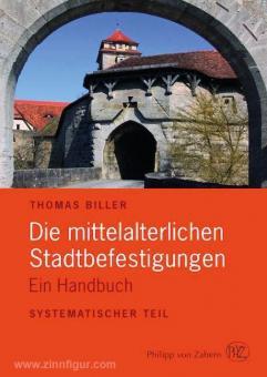 Biller, T.: Die mittelalterlichen Stadtbefestigungen im deutschsprachigen Raum. Ein Handbuch. 2 Bände