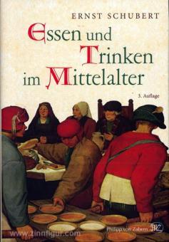 Schubert, E.: Essen und Trinken im Mittelalter