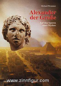 Pfrommer, M.: Alexander der Große. Auf den Spuren eines Mythos