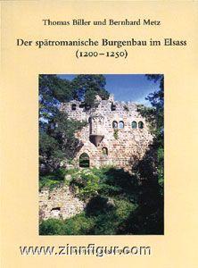 Biller, T./Metz, B.: Die Burgen des Elsass. Architektur und Geschichte. Band 2: Der spätromanische Burgenbau im Elsass (1200-1250)