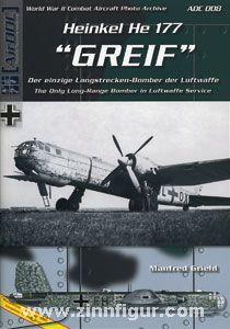 """Griehl, Manfred: Heinkel He 177 """"Greif"""". Der einzige Langstrecken-Bomber der Luftwaffe"""