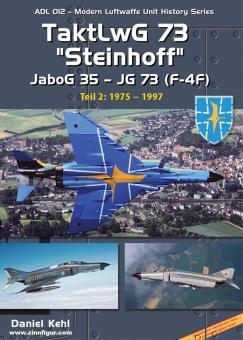 "Kehl, Daniel: TaktLwG 73 ""Steinhoff"". Jabo 35-JG73 (F4F). Teil 2: 1975-1997"