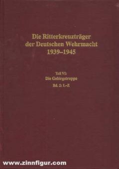 Thomas, Franz/Wegmann, Günter: Die Ritterkreuzträger der Deutschen Wehrmacht 1939-1945 Teil VI: Die Gebirgstruppe Band 2: L-Z