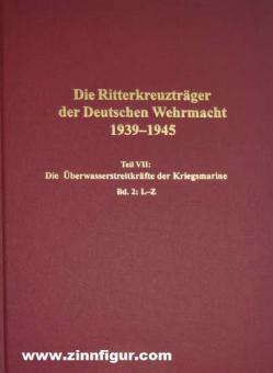 Dörr, Manfred: Die Ritterkreuzträger der Deutschen Wehrmacht 1939-1945 Teil VII: Die Überwasserstreitkräfte der Kriegsmarine Band 2: L-Z