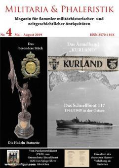 Militaria & Phaleristik. Magazin für Sammler militärhistorischer und zeitgeschichtlicher Antiquitäten. Nr. 4: Mai - August 2019