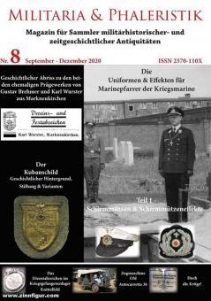 Militaria & Phaleristik. Magazin für Sammler militärhistorischer und zeitgeschichtlicher Antiquitäten. Nr. 8: September-Dezember 2020