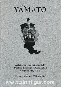 Ettig, W. (Hrsg.): Yamato. Aufsätze aus der Zeitschrift der Deutsch-Japanischen Gesellschaft der Jahre 1929 bis 1932