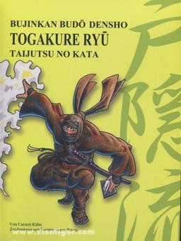 Kühn, C./Peters, T. J.: Bujinkan Budo Denshô. Togakure Ryu (Schule der verborgenen Tür). Taijutsu No Kata