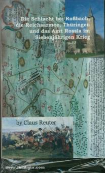 Reuter, C.: Die Schlacht bei Roßbach, die Reichsarmee, Thüringen und das Amt Rossla im Siebenjährigen Krieg