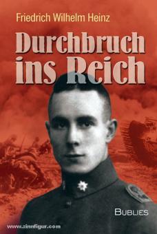 Heinz, F. W.: Durchbruch ins Reich