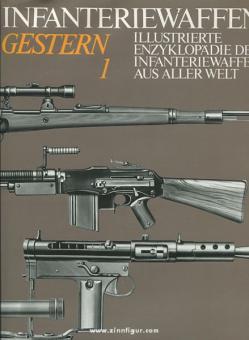 Lidschun, R./Wollert, G.: Infanteriewaffen Gestern (1918-1945). Illustrierte Enzyklopädie der Infanteriewaffen aus aller Welt. 2 Bände