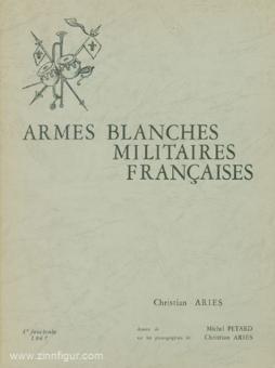Aries, C./Pétard, M.: Armes Blanches Militares Francaises Vol. 1 / 1967