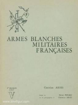 Aries, C./Pétard, M.: Armes Blanches Militares Francaises Vol. 3 / 1967