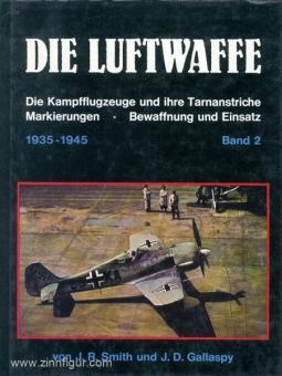 Smith, J. R./Gallaspy, J. D.: Die Luftwaffe. Die Kampfflugzeuge und ihre Tarnanstriche, Markierungen, Bewaffnung und Einsatz 1935-1945. Band 2