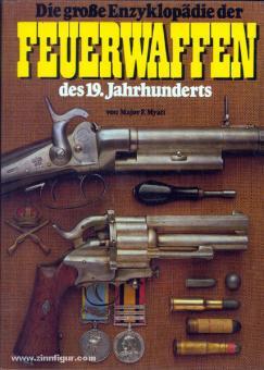 Myatt, F.: Die große Enzyklopädie der Feuerwaffen des 19. Jahrhunderts