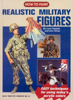 Kessler, L./Winar, D.: How to paint realistic military Figures