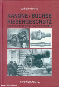 Gohlke, W.: Geschichte der gesamten Feuerwaffen bis 1850