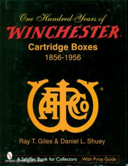 Giles, R. T./Shuey D. L.: One Hundred Years of Winchester Cartridge Boxes 1856-1956
