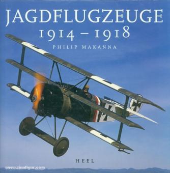 Makanna, P.: Jagdflugzeuge 1914-1918