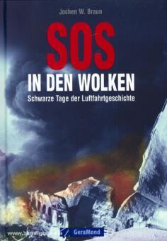 Braun, J. W.: SOS in den Wolken. Schwarze Tage der Luftfahrtgeschichte