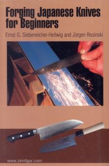 Siebeneicher-Hellwig, E. G./Rosinski, J.: Forging japanese Knives for Beginners