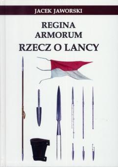 Jaworski, J.: Regina Armorum. Rzecz o Lancy