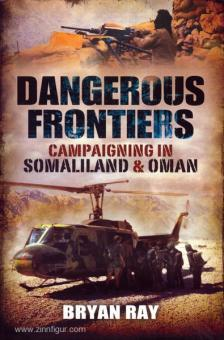Ray, B.: Dangerous Frontiers. Campaigning in Somaliland & Oman