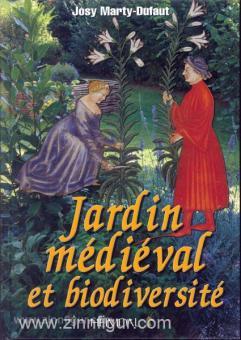 Marty-Dufaut, J.: Jardin médiéval et biodiversité