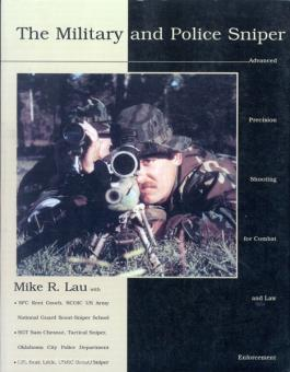 Lau, M. R.: The Military and Police Sniper. Advanced Precision Shooting for Combat and Law Enforcement