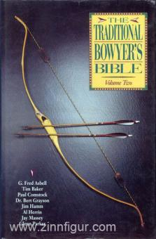 Alley, S./ Baker, T./ Comstock, P. u.a.: The Traditional Bowyer's Bible. Band 2
