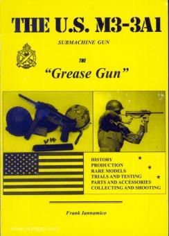 """Iannamico, F.: The U.S. M3-3A1 Submachine Gun. The """"Grease Gun"""""""