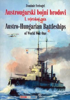Freivogel, Z.: Austrougarski bojno brodovi I. svjetskog rata. Austro-Hungarian Battleships of World War I